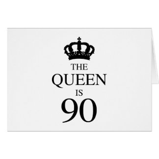 The Queen Is 90 Card