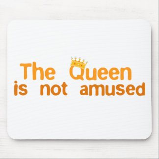 The Queen is not Amused Mouse Mat