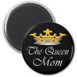 The Queen, Mom! T-shirt & gift ideas for mom. Fridge Magnet