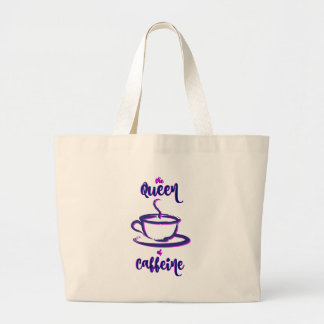 The Queen of Caffeine Large Tote Bag