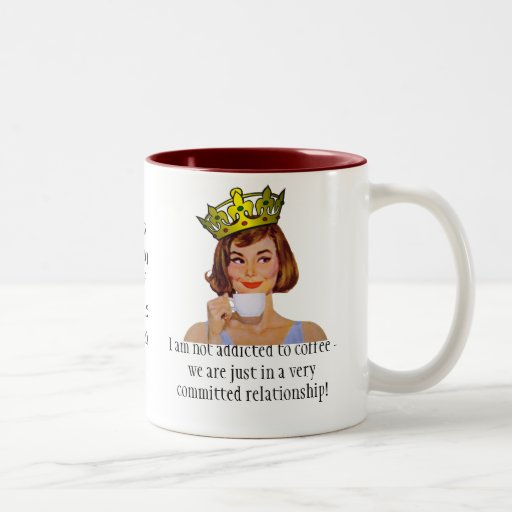 The Queen of Coffee - I am not addicted... Mugs