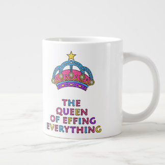 The Queen of Effing Everything Funny Quote Mug