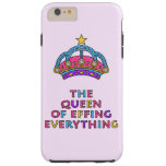 The Queen of Effing Everything iPhone 6 Plus Case