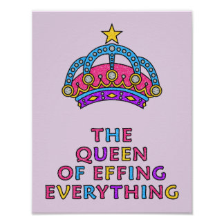 The Queen of Effing Everything LOL Poster 11 x 14""
