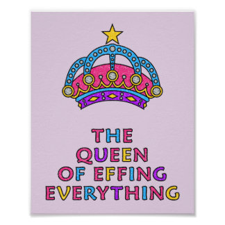 "The Queen of Effing Everything LOL Poster 8"" x 10"""