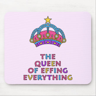 The Queen of Effing Everything Mousepad