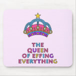 The Queen of Effing Everything Mousepad Mouse Pad