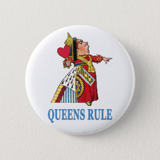 "The Queen of Heart declares, ""Queens Rule!"" Button"