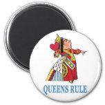 """The Queen of Heart declares, """"Queens Rule!"""" Fridge Magnet"""