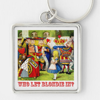"The Queen of Hearts asks, ""Who Let Blondie In?"" Keychain"