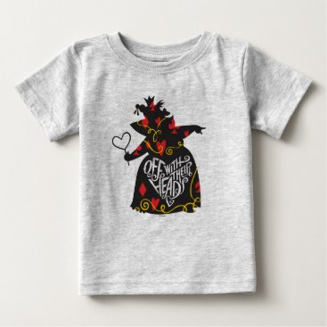 Disney Themed The Queen of Hearts | Off with Their Heads Baby T-Shirt