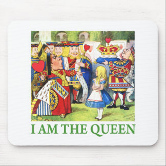 """The Queen of Hearts says, """"I Am The Queen!"""" Mouse Pad"""