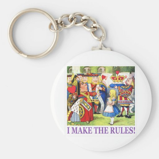 """THE QUEEN OF HEARTS SAYS, """"I MAKE THE RULES!"""" BASIC ROUND BUTTON KEYCHAIN"""