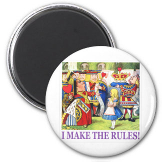 "THE QUEEN OF HEARTS SAYS, ""I MAKE THE RULES!"" MAGNET"
