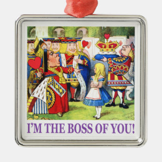 """The Queen of Hearts says, """"I'm the Boss of You!"""" Metal Ornament"""