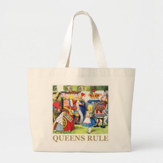 """The Queen of Hearts Says , """"Queens Rule!"""" Large Tote Bag"""