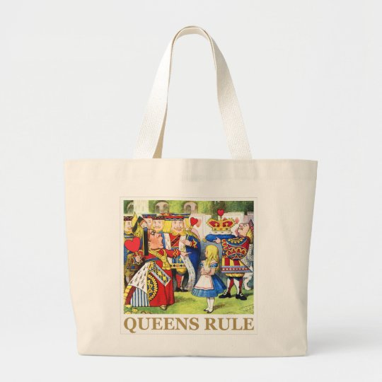 "The Queen of Hearts Says , ""Queens Rule!"" Large Tote Bag"