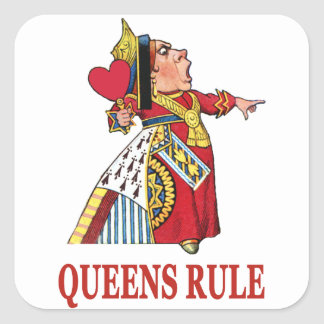 """The Queen of Hearts says """"Queens Rule"""" Square Sticker"""