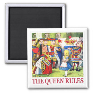 "THE QUEEN OF HEARTS SAYS, ""THE QUEEN RULES!"" 2 INCH SQUARE MAGNET"