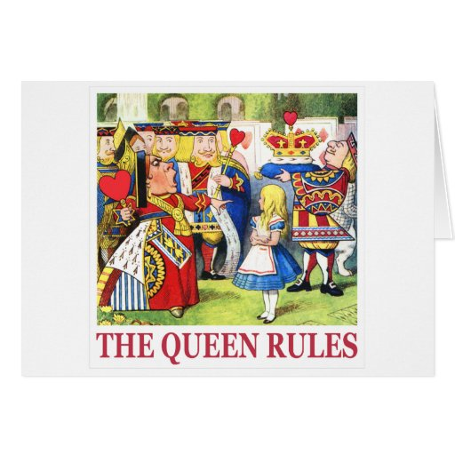 """THE QUEEN OF HEARTS SAYS, """"THE QUEEN RULES!"""" CARDS"""