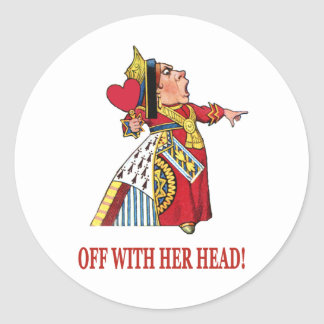 THE QUEEN OF HEARTS SHOUTS OFF WITH HER HEAD CLASSIC ROUND STICKER