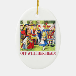 "The Queen of Hearts Shouts ""Off With Her Head! "" Double-Sided Oval Ceramic Christmas Ornament"
