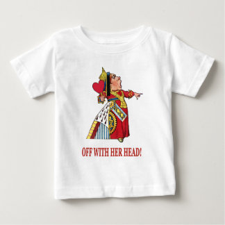 THE QUEEN OF HEARTS SHOUTS OFF WITH HER HEAD INFANT T-SHIRT