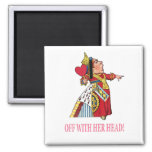"The Queen of Hearts Shouts, ""Off With Her Head!"" 2 Inch Square Magnet"