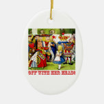 """The Queen of Hearts Shouts """"Off With Her Head!"""" Ornament"""