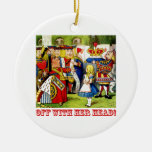 """The Queen of Hearts Shouts """"Off With Her Head!"""" Christmas Ornament"""