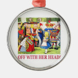 """The Queen of Hearts Shouts """"Off With Her Head! """" Christmas Ornament"""