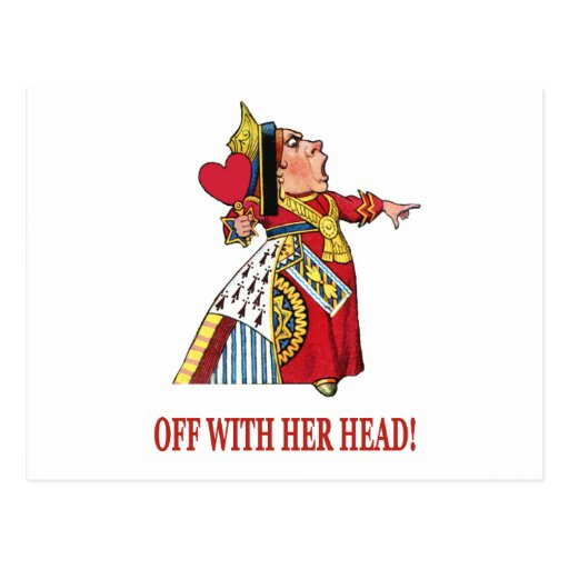 THE QUEEN OF HEARTS SHOUTS OFF WITH HER HEAD POSTCARD
