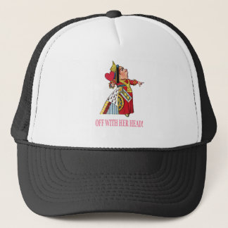"The Queen of Hearts Shouts, ""Off With Her Head!"" Trucker Hat"