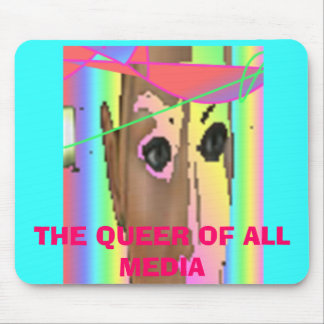 THE QUEER OF ALL MEDIA MOUSE PAD