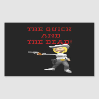 The Quick And The Dead Rectangular Sticker
