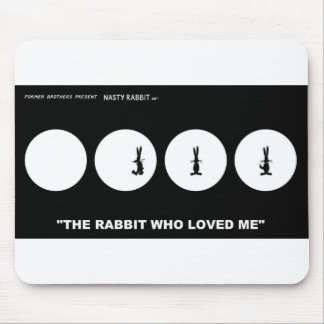 The Rabbit Who Loved Me version 1 Mouse Pad