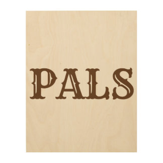 "The Rad Mall ""PALS"" Western Wood Wall Art"