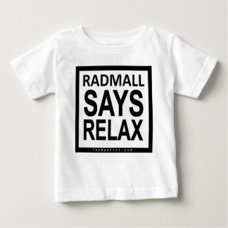 """The Rad Mall """"RADMALL SAYS RELAX"""" Shirt (Toddlers)"""