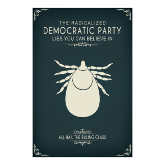 The Radicalized Democrat Party Poster