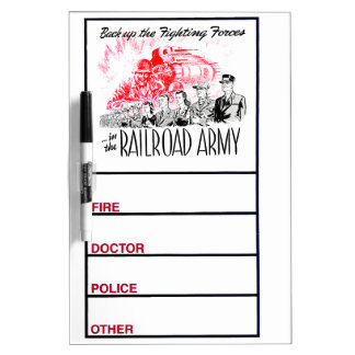 The Railroad Army;Back up the Fighting Forces Dry-Erase Board