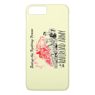 The Railroad Army-Back up the Fighting Forces iPhone 8 Plus/7 Plus Case