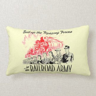 The Railroad Army-Back up the Fighting Forces Pillow