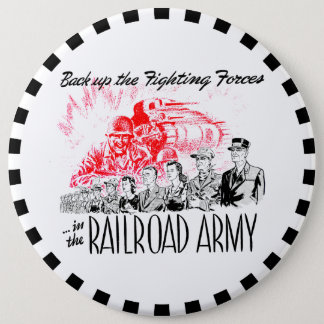 The Railroad Army-Back up the Fighting Forces Pinback Button