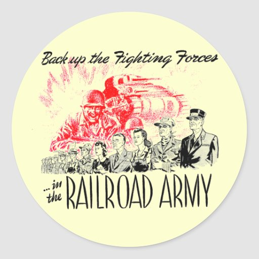 The Railroad Army - Back up the fighting Forces ! Stickers