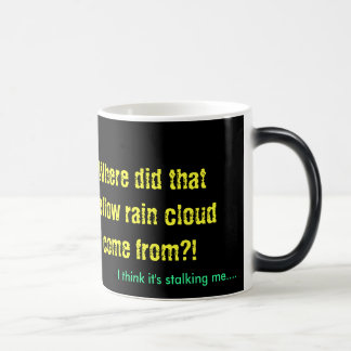 The raincloud is stalking you magic mug