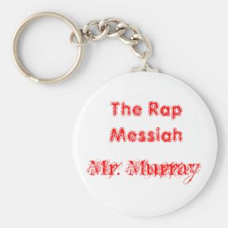 The Rap Messiah, Mr. Murray Key Chains