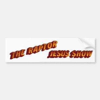 The Raptor Jesus Show Bumper Sticker