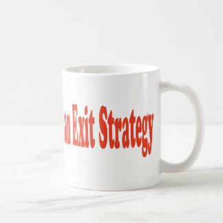 The Rapture is not an Exit Strategy Coffee Mug
