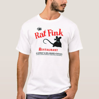 The Rat Fink Restaurant, Rush Street, Chicago, IL T-Shirt