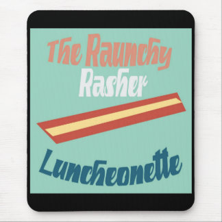 The Raunchy Rasher Luncheonette Mouse Pad